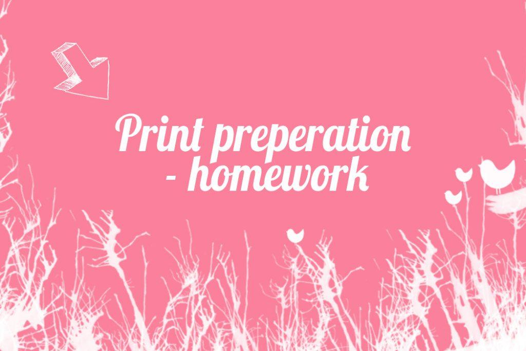Print preperation – Homework